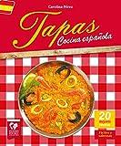Tapas. Cocina Española: Las 20 Mejores Recetas. Fáciles y Sabrosas