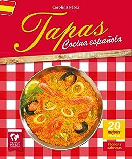 Tapas. Cocina Española: Las 20 Mejores Recetas. Fáciles y Sabrosas eBook: Pérez, Carolina, Pérez-Camacho, Jonás, Pérez-Camacho, Jonás: Amazon.es: Tienda Kindle