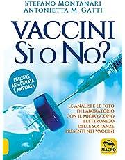 Vaccini: sì o no? Nuova ediz. (La biblioteca del benessere)