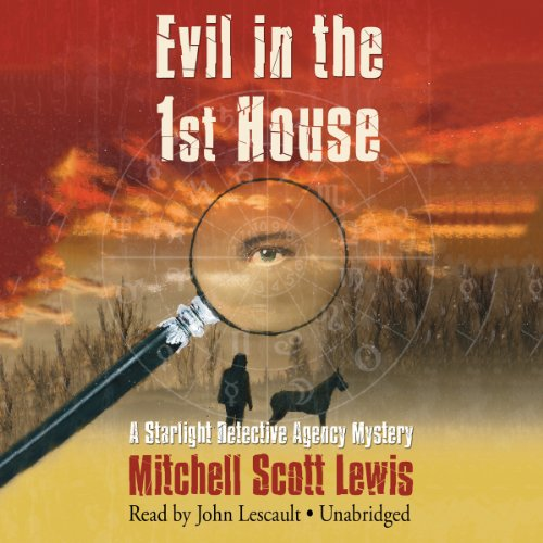 Evil in the 1st House     A Starlight Detective Agency Mystery, Book 3              De :                                                                                                                                 Mitchell Scott Lewis                               Lu par :                                                                                                                                 John Lescault                      Durée : 6 h et 24 min     Pas de notations     Global 0,0