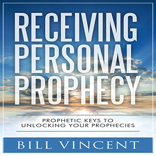 Receiving Personal Prophecy Audiobook By Bill Vincent cover art