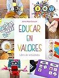 Educar en valores. Libro de actividades (Embarazo, bebé y niño)