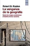 La venganza de la geografía (ENSAYO Y BIOGRAFÍA) (Spanish Edition)