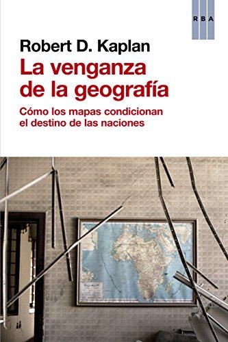 La venganza de la geografía (ENSAYO Y BIOGRAFÍA) eBook: Kaplan ...