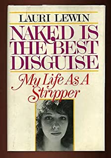 Naked is the best disguise: My life as a stripper