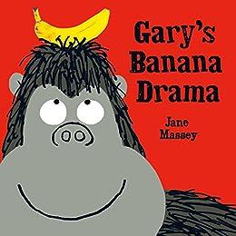Gary's Banana Drama by [Jane Massey]