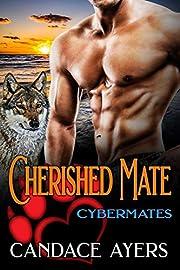 Cherished Mate: Wolf Shifter Romance (Cybermates Book 1)