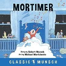 Best mortimer robert munsch Reviews