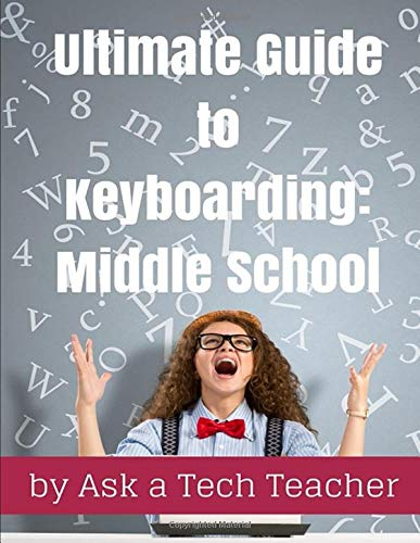 Compare Textbook Prices for Ultimate Guide to Keyboarding: Middle School  ISBN 9781942101505 by Tech Teacher, Ask a