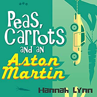 Peas, Carrots and an Aston Martin cover art