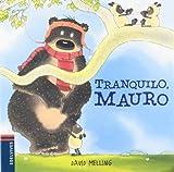 Tranquilo, Mauro: 2 (Osito Mauro)
