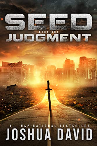 Seed: Judgment - Science Fantasy of Biblical Proportions. by [Joshua David]