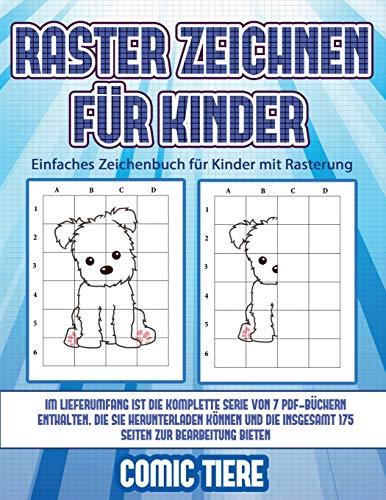 Einfaches Zeichenbuch für Kinder mit Rasterung (Raster zeichnen für Kinder - Comic Tiere): Dieses Buch bringt Kindern bei, wie man Comic-Tiere mit Hil