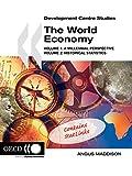 Development Centre Studies The World Economy: Volume 1: A Millennial Perspective and Volume 2: Historical Statistics