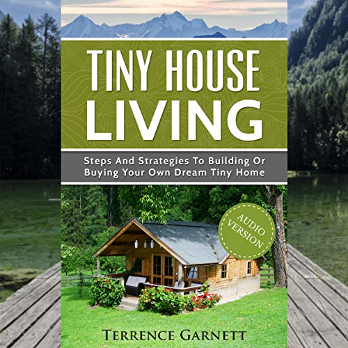 『Tiny House Living: Steps and Strategies to Building or Buying Your Own Dream Tiny Home』のカバーアート