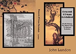 Descent of Man Revisited World History: The Hidden Clue to Human Evolution by [John Landon]