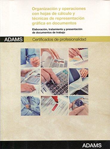 Organización y operaciones con hojas de cálculo y técnicas de representación gráfica en documentos: certificados de profesionalidad de asistencia a la dirección
