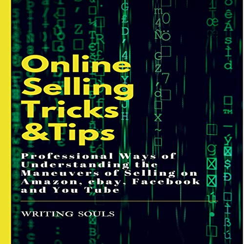 Online Selling Tricks and Tips     Professional Ways of Understanding the Maneuvers of Selling on Amazon, eBay, Facebook and YouTube              Auteur(s):                                                                                                                                 Writing Souls                               Narrateur(s):                                                                                                                                 Writing Souls Narrations                      Durée: 1 h     Pas de évaluations     Au global 0,0