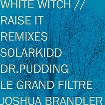 White Witch & Raise It (Remixes)