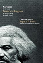 By Frederick Douglass Narrative of the Life of Frederick Douglass, an American Slave, Written by Himself: A New Critical E...