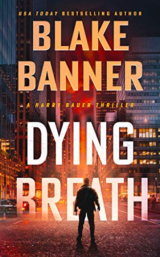Dying Breath (Harry Bauer Book 2) (English Edition)