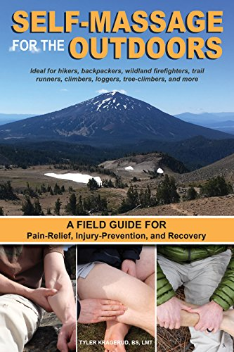 Best Buy! Self-Massage for the Outdoors: A Field Guide for Pain-Relief, Injury-Prevention, and Recov...