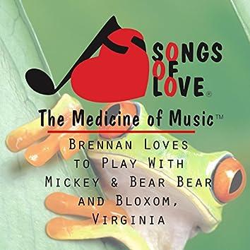 Brennan Loves to Play With Mickey & Bear Bear and Bloxom, Virginia