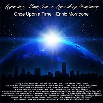 Once Upon a Time ….. Ennio Morricone