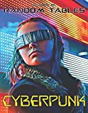 The Book of Random Tables: Cyberpunk: 32 Random Tables for Tabletop Role-Playing Games (The Books of Random Tables)