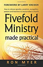 Fivefold Ministry Made Practical: How to release apostles, prophets, evangelists, pastors and teachers to equip today?s church