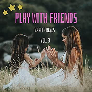 Play with Friends, Vol. 3