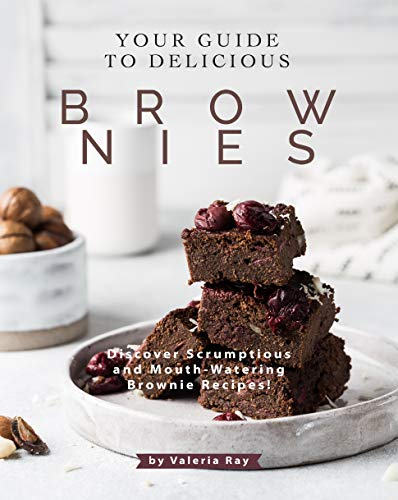 Your Guide to Delicious Brownies: Discover Scrumptious and Mouth-Watering Brownie Recipes!