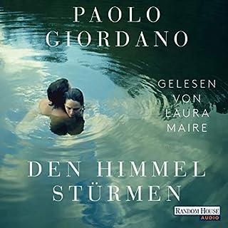 Den Himmel stürmen                   Autor:                                                                                                                                 Paolo Giordano                               Sprecher:                                                                                                                                 Laura Maire                      Spieldauer: 15 Std. und 39 Min.     59 Bewertungen     Gesamt 4,2