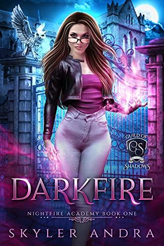 Darkfire: Reverse Harem Paranormal Academy Romance (Nightfire Academy: Guild of Shadows Book 1)
