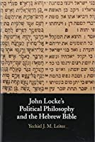 John Locke's Political Philosophy and the Hebrew Bible