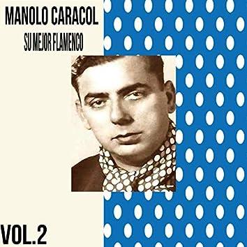 Manolo Caracol / Su Mejor Flamenco, Vol. 2