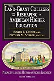 The Land-Grant Colleges and the Reshaping of American Higher Education (English Edition)