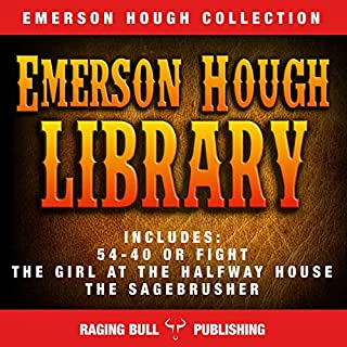 The Emerson Hough Library (Annotated)                   By:                                                                                                                                 Emerson Hough,                                                                                        Raging Bull Publishing                               Narrated by:                                                                                                                                 George Utley                      Length: 24 hrs and 37 mins     Not rated yet     Overall 0.0