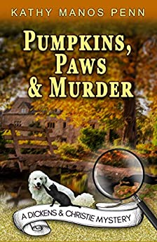 Pumpkins, Paws and Murder (A Dickens & Christie mystery Book 2) by [Kathy Manos Penn]