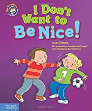 I Don't Want to Be Nice!: A book about showing kindness (Our Emotions and Behavior)