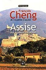 Assise - Une rencontre inattendue de François Cheng