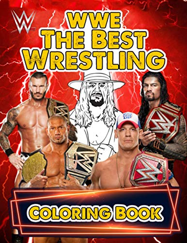 WWE The Best Wrestling Coloring Book: Adorable Gift For Those Who Are Huge Fans Of WWE The Best Wrestling Relaxing And Relieving Stress