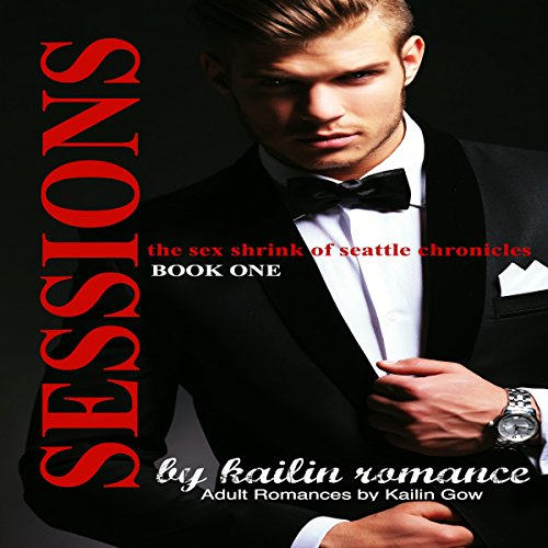 SESSIONS: The Sex Shrink of Seattle VOL. 1 audiobook cover art