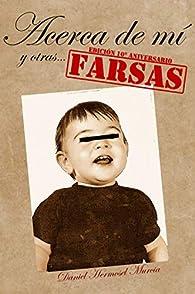 Acerca de mí y otras farsas: Edición 10º Aniversario par Daniel Hermosel Murcia
