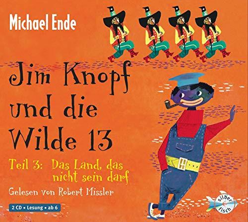 Jim Knopf und die Wilde 13 - Teil 3: Das Land, das nicht sein darf: 2 CDs