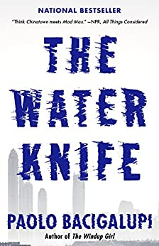 The Water Knife by [Paolo Bacigalupi]