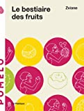 LE BESTIAIRE DES FRUITS (French Edition)