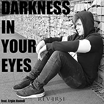 Darkness in Your Eyes