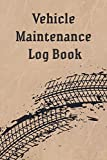 Automotive Maintenance Log Book: Track Maintenance Repairs,Fuel,Oil,Miles,Tires | Record Book for Cars,Trucks,Motorcycles and Other Vehicles with ... And Expenses For All Vehicles 6x10' 100 pages