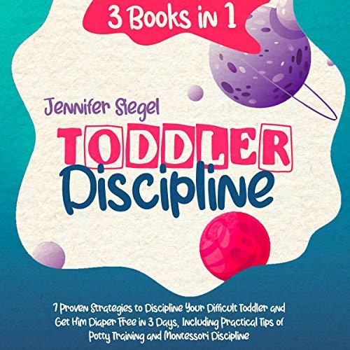 Toddler Discipline: 3 Books in 1 cover art